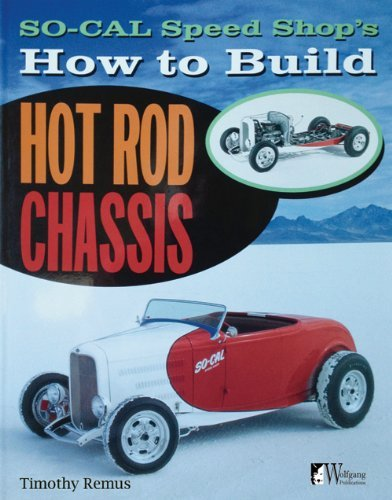 Timothy Remus So Cal Speed Shop's How To Build Hot Rod Chassis