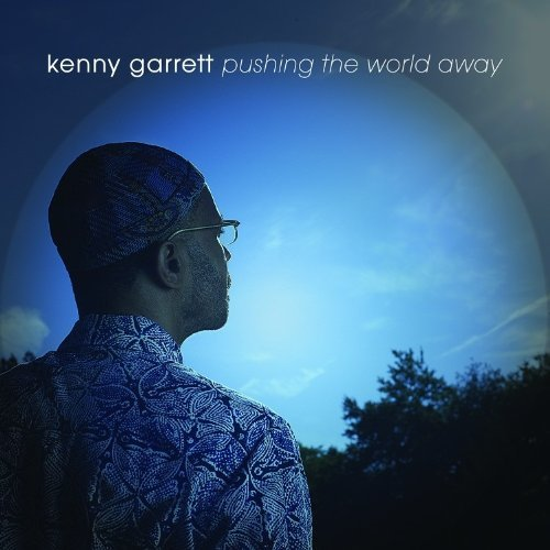 Kenny Garrett Pushing The World Away