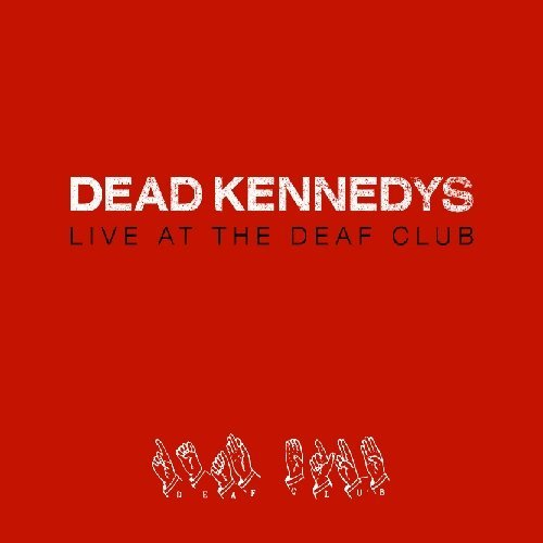 Dead Kennedys Live At The Deaf Club Import Gbr Live At The Deaf Club