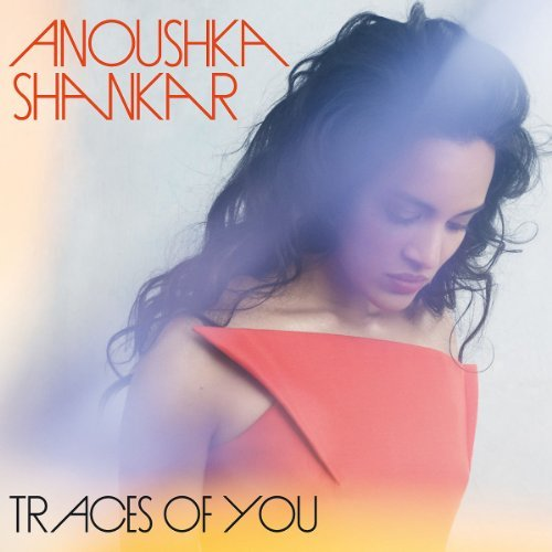 Anoushka Shankar Traces Of You Traces Of You
