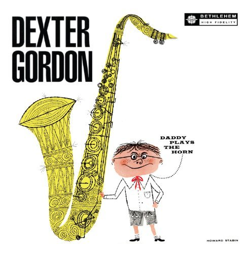 Dexter Quartet Gordon Daddy Plays The Horn