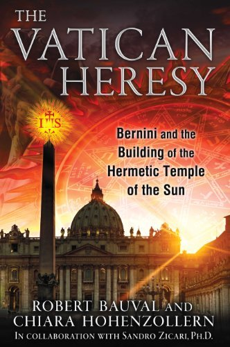 Robert Bauval The Vatican Heresy Bernini And The Building Of The Hermetic Temple O