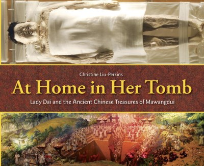 Christine Liu Perkins At Home In Her Tomb Lady Dai And The Ancient Chinese Treasures Of Maw