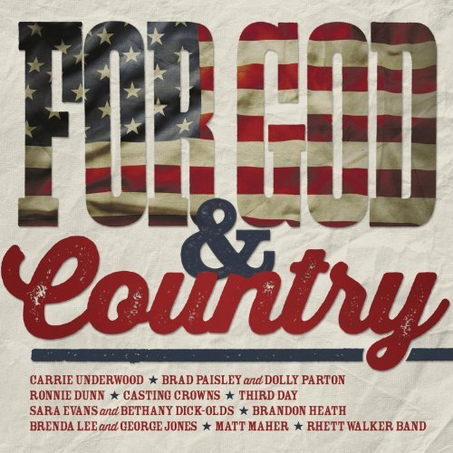 For God & Country For God & Country Underwood Paisley Dunn Jones Third Day Heath Evans