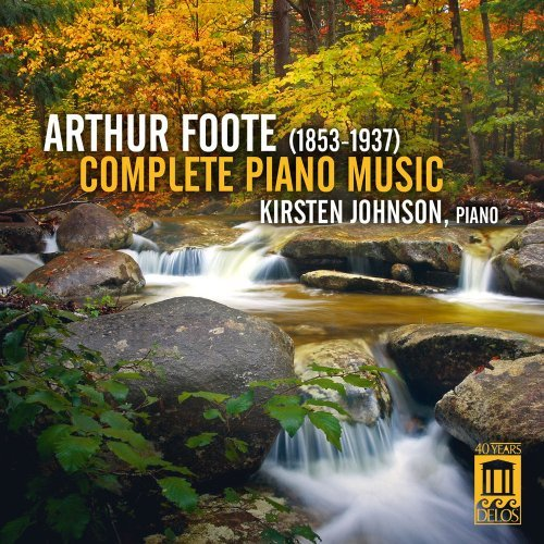A. Foote Complete Piano Music Kirsten Johnson