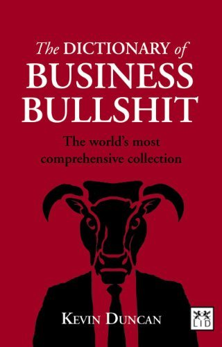 Kevin Duncan Dictionary Of Business Bullshit The World's Most Comprehensive Collection