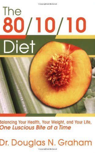 Douglas N. Graham 80 10 10 Diet Balancing Your Health Your Weight And Your Life