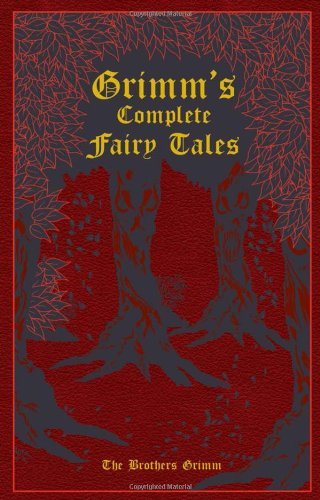 Jacob Ludwig Carl Grimm Grimm's Complete Fairy Tales