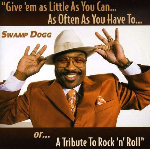 Swamp Dogg Give Em' As Little As You Can
