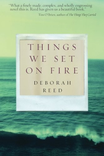 Deborah Reed Things We Set On Fire
