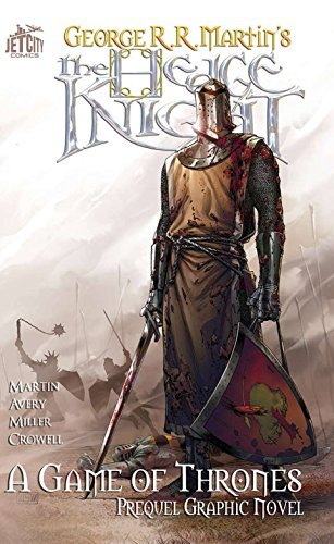 George R. R. Martin The Hedge Knight A Game Of Thrones Prequel Graphic Novel