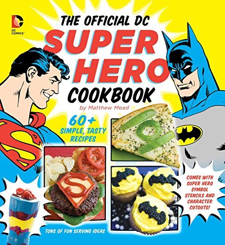 Matthew Mead The Official Dc Super Hero Cookbook