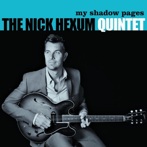 Nick Hexum Quintet My Shadow Pages