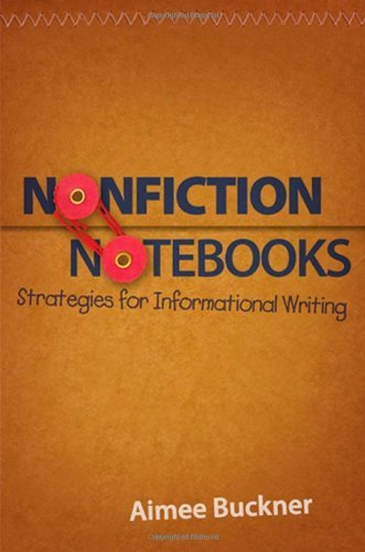 Aimee Buckner Nonfiction Notebooks Strategies For Informational Writing Revised