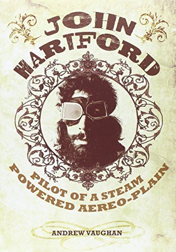 John Hartford Pilot Of A Steam Powered Aereo