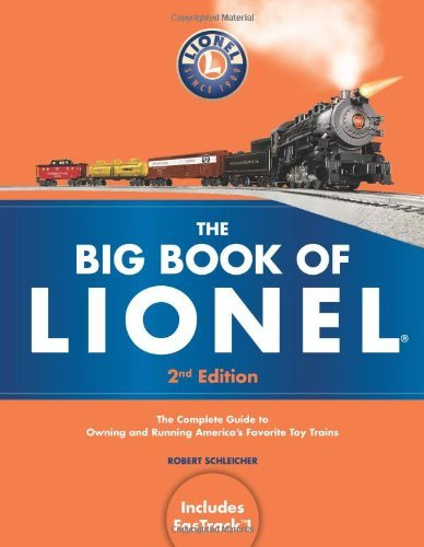 Robert Schleicher The Big Book Of Lionel The Complete Guide To Owning And Running America' 0002 Edition;revised
