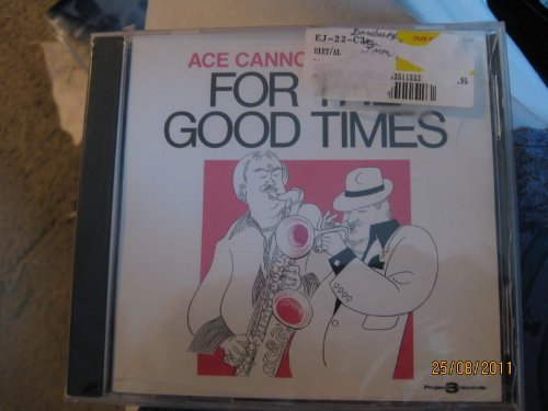 Ace Cannon & Al Hirt For The Good Times