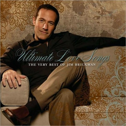 Jim Brickman Ultimate Love Songs The Very Best Of