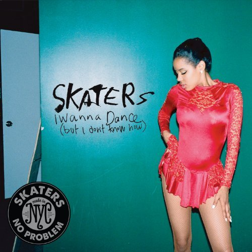 Skaters I Wanna Dance (but I Don't Kno 7 Inch Single
