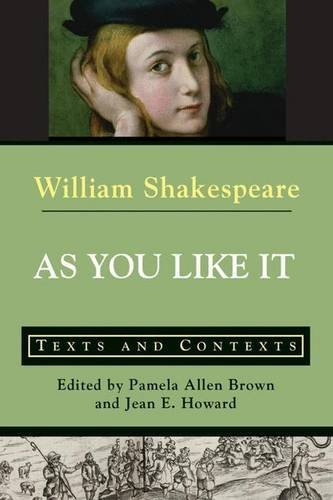 William Shakespeare As You Like It Texts And Contexts