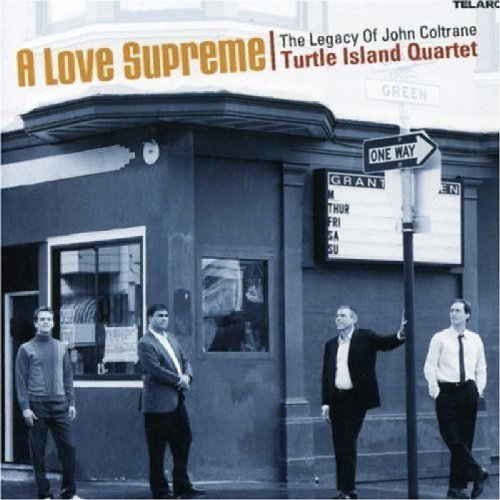 Turtle Island Quartet Love Supreme The Legacy Of Joh