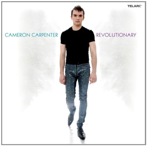 Cameron Carpenter Revolutionary