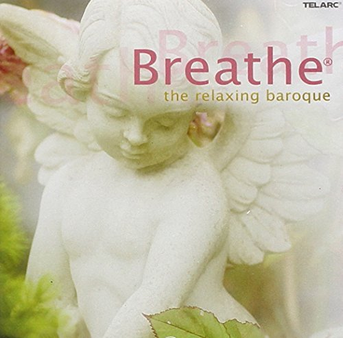 Breathe Relaxing Baroque Breathe Relaxing Baroque