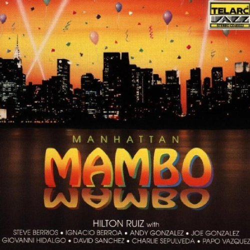 Hilton Ruiz Manhattan Mambo Live At The Bl