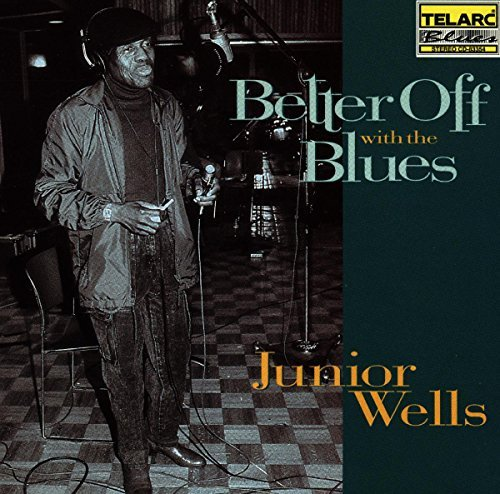 Junior Wells Better Off With The Blues