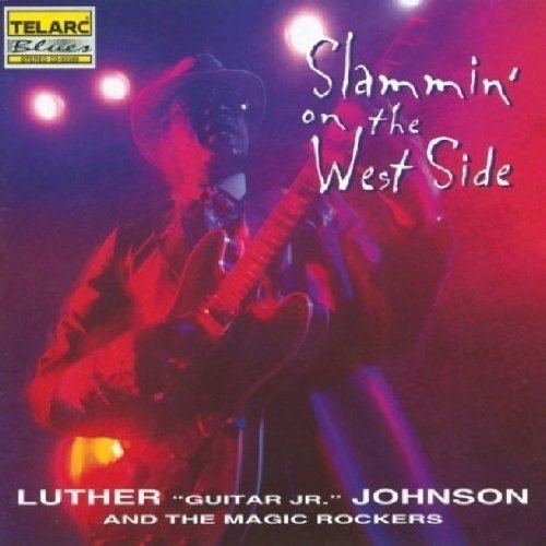 Luther Guitar Jr. Johnson Slammin' On The West Side