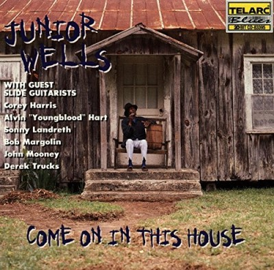 Junior Wells Come On In This House