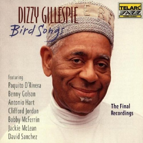 Dizzy Gillespie Bird Songs Final Recordings Feat. D'rivera Golson Hart Jordan Mcferrin Mclean Sanchez