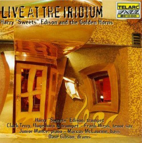 Harry 'sweets' Edison Live At The Iridium Feat. Terry Wess Mance Gibson
