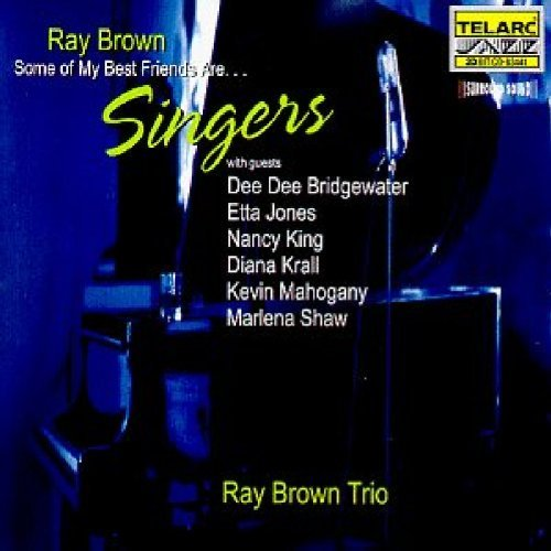 Ray Trio Brown Some Of My Best Friends Are Si Feat. Bridgewater Krall Jones Mahogany King Shaw