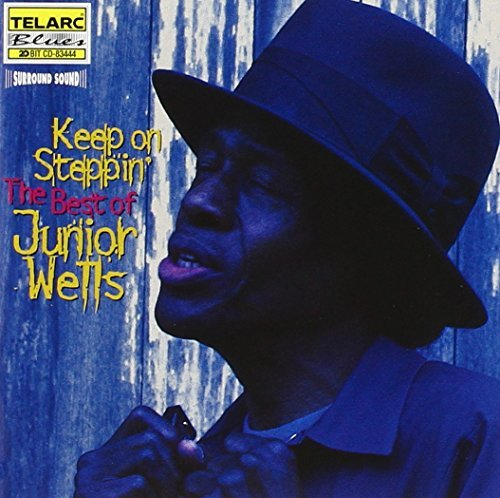 Junior Wells Keep On Steppin' Best Of