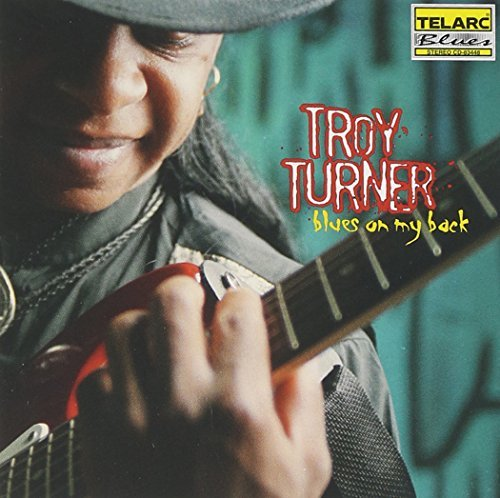Troy Turner Blues On My Back CD R