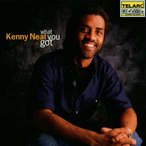 Kenny Neal What You Got