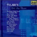 Telarc's Got The Blues Telarc's Got The Blues Benoit Davies Neal Greb Wells Howlin' Wolf Kirkland Muldaur