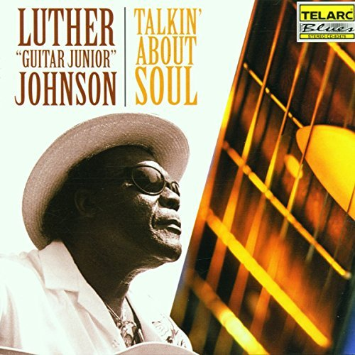 Luther Guitar Jr. Johnson Talkin' About Soul