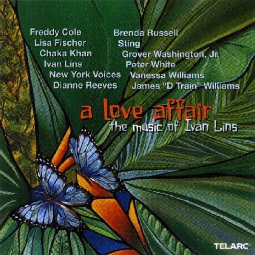 Love Affair Music Of Ivan Lins Love Affair Music Of Ivan Lins Cole Fischer Khan Reeves Sting Russel Washington Williams