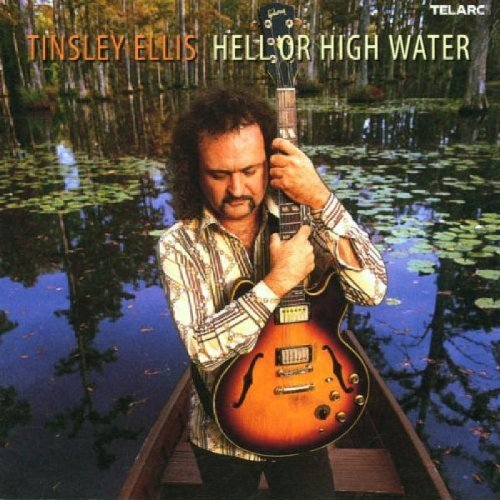 Tinsley Ellis Hell Or High Water