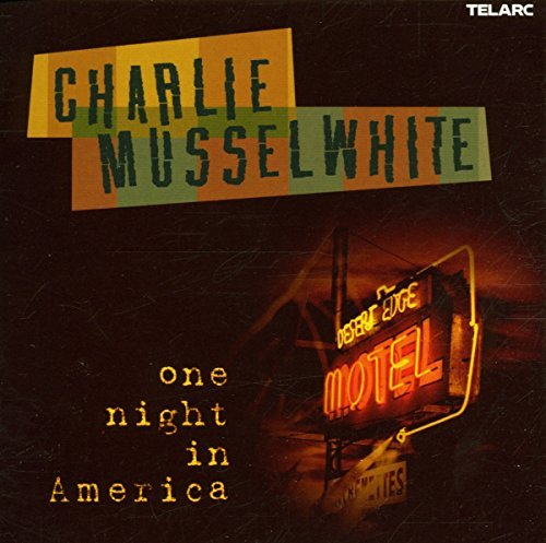 Charlie Musselwhite One Night In America