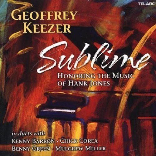 Geoff Keezer Sublime Honoring The Music Of Feat. Barron Corea Green T T Hank Jones