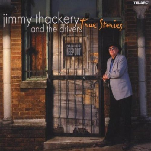 Jimmy & The Drivers Thackery True Stories