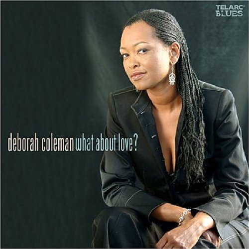 Deborah Coleman What About Love?