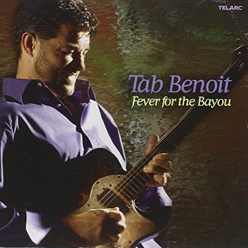 Tab Benoit Fever For The Bayou