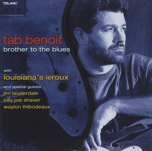 Tab Benoit Brother To The Blues Feat. Shaver Lauderdale