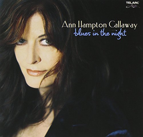 Ann Hampton Callaway Blues In The Night