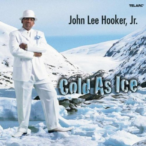 John Lee Jr. Hooker Cold As Ice