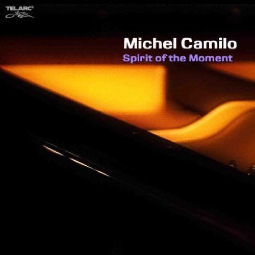 Michel Camilo Spirit Of The Moment